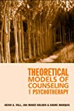 Theoretical Models of Counseling and Psychotherapy, Kevin A. Fall and Janice Miner Holden, 1583910689