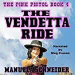 The Vendetta Ride: The Pink Pistol, Book 4 | Manuela Schneider