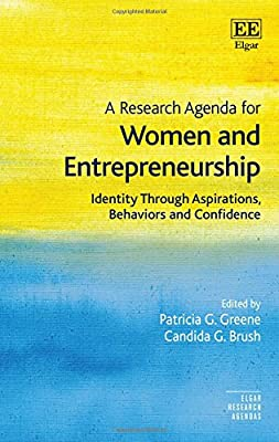 A Research Agenda for Women and Entrepreneurship: Identity ...