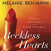 Reckless Hearts (Short Story): A Story of Slim Hawks and Ernest Hemingway | Melanie Benjamin