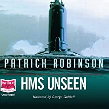 HMS Unseen Audiobook by Patrick Robinson Narrated by George Guidall