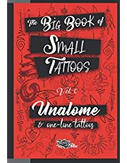 The Big Book of Small Tattoos - Vol.0: 100 unalome and single-line minimal tattoos for women and men