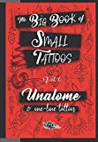 The Big Book of Small Tattoos - Vol.0: 100 unalome