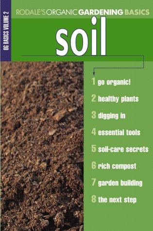Organic Gardening Basics: Soil (Rodale Organic Gardening Basics) by Brand: Rodale Books