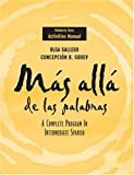 Más allá de las palabras, Activities Manual : A Complete Program in Intermediate Spanish, Gallego, Olga and Godev, Concepción B., 0471472328