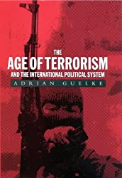 The Age of Terrorism and the International Political System (Library of International Relations)