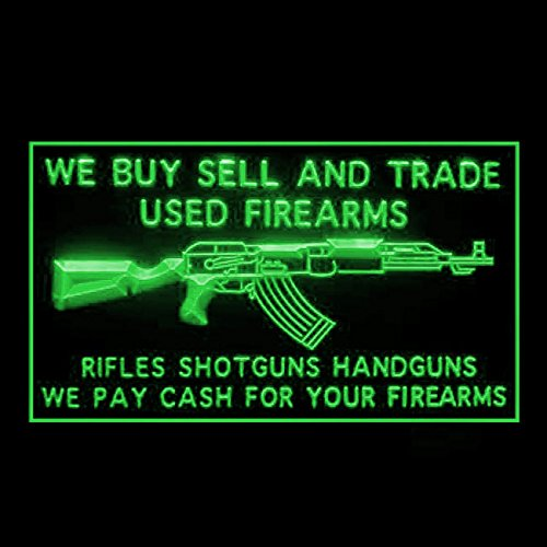 We Buy Sell Trade Used Firearms Handguns Rifles Pay Cash LED Light Sign 190220 Color Green