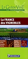 La France des vignobles par Michelin