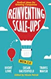 img - for Reinventing Scale-Ups: Radical Ideas for Growing Companies book / textbook / text book