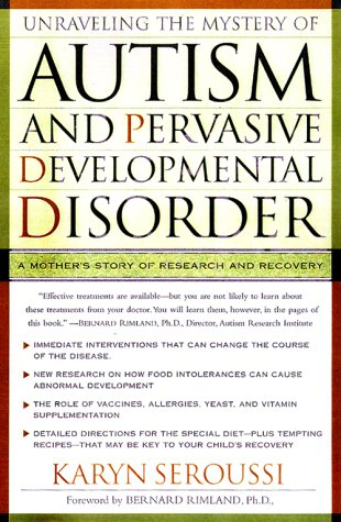 Read Online Unraveling the Mystery of Autism and Pervasive Developmental Disorder: A Mother's Story of Research and Recovery ebook