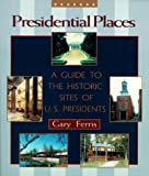 Presidential Places, Gary Ferris, 0895871769