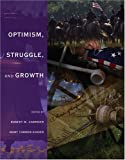 Optimism, Struggle, and Growth : Readings on an Expanding America, Volume I, University Of Louisiana, 0787287253