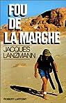 Fou de la marche par Jacques Lanzmann