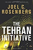 Book cover from The Tehran Initiative by Joel C. Rosenberg