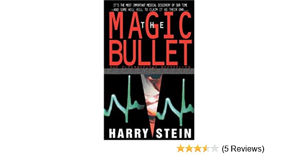 Magic Bullet, The: Harry Stein: 9780440613893: Amazon com: Books