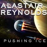 Pushing Ice | Alastair Reynolds