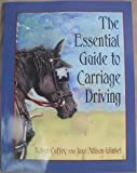 The Essential Guide to Carriage Driving, Robyn Cuffey and Jaye-Allison Winkel, 0974635103