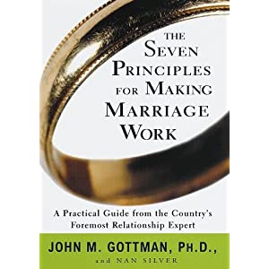 The Seven Principles for Making Marriage Work: A Practical Guide from the Country's Foremost Relationship Expert 3