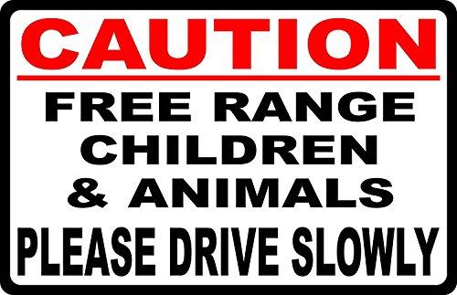 Caution Free Range Children & Animals Sign Drive Slowly. 12x18 Metal. Made in USA. Keep Neighbor Speeds Slower.