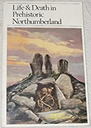 Life and death in prehistoric Northumberland