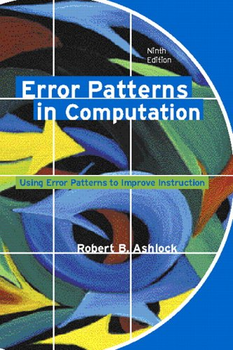 Error Patterns in Computation: Using Error Patterns to Improve Instruction (9th Edition)