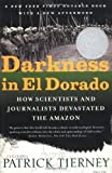 img - for Darkness in El Dorado: How Scientists & Journalists Devastated the Amazon by Tierney, Patrick (2012) Paperback book / textbook / text book