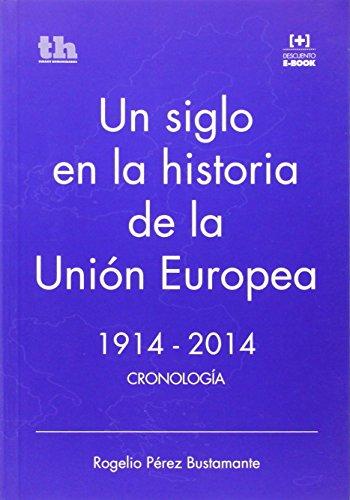 Un Siglo en la Historia de la Unión Europea 1914-2014 Cronología