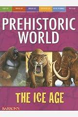 The Ice Age (Prehistoric World Books) Paperback