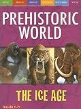 The Ice Age (Prehistoric World Books)