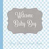 Baby Shower Guest Book Welcome Baby Boy: Blue and Grey Theme Sign in Guestbook Memory Keepsake with predictions, advice for parents, wishes, gift log, address & photo