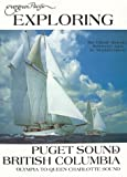 Exploring Puget Sound and British Columbia, Stephen E. Hilson, 0945265484