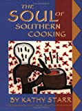The Soul of Southern Cooking, Kathy Starr, 1588380521