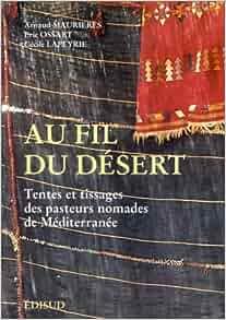 Au fil du désert: Tentes et tissages des pasteurs nomades