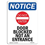 OSHA Notice Sign - Door Blocked Not an Entrance | Choose from: Aluminum, Rigid Plastic Or Vinyl Label Decal | Protect Your Business, Construction Site, Warehouse & Shop Area | Made in The USA