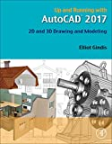 img - for Up and Running with AutoCAD 2017: 2D and 3D Drawing and Modeling book / textbook / text book