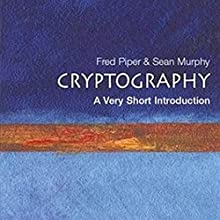 Cryptography: A Very Short Introduction Audiobook by Fred Piper, Sean Murphy Narrated by L. J. Ganser
