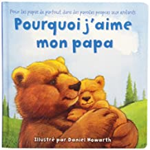 Why I Love My Daddy French Edition