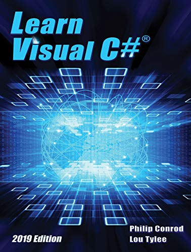 Learn Visual C# 2019 Edition: A Step-By-Step Programming Tutorial PDF