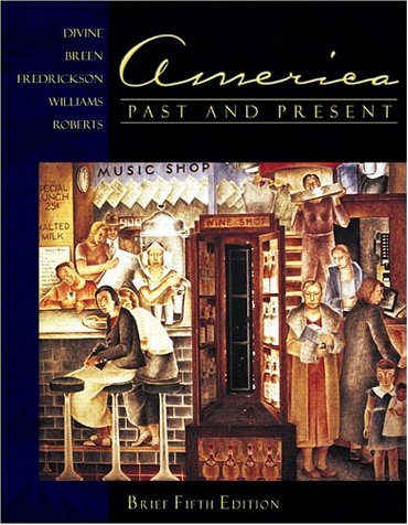 America Past and Present: Brief Edition, Single Volume, Fifth Edition