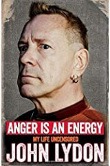 Anger is an Energy: My Life Uncensored by John Lydon (2014-10-09) Hardcover