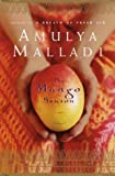 The Mango Season, Amulya Malladi, 0345450302