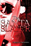 img - for The Santa Slayer by Chrissy Yacoub-Ybarra (2015-10-30) book / textbook / text book