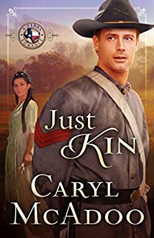 Just Kin (Texas Romance Book 6) by [McAdoo, Caryl]