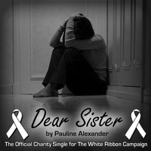 Dear Sister (White Ribbon Campaign Charity Release) ()