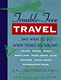 Trouble-Free Travel, Stephen D. Colwell and Ann Shulman, 0873373286