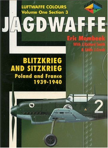 Jagdwaffe: Blitzkrieg & Sitzkrieg: Poland & France 1939-1940 -Volume One Section 3 (Luftwaffe Colours)