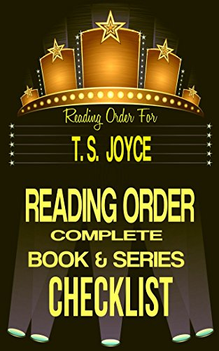 T.S. JOYCE: SERIES READING ORDER & INDIVIDUAL BOOK CHECKLIST: SERIES LISTINGS INCLUDE: BEARS FUR HIRE, SAW BEARS, FIRE BEARS,GRAY BACK BEARS, BEAR VALLEY ... Authors Reading Order & Checklists 2)