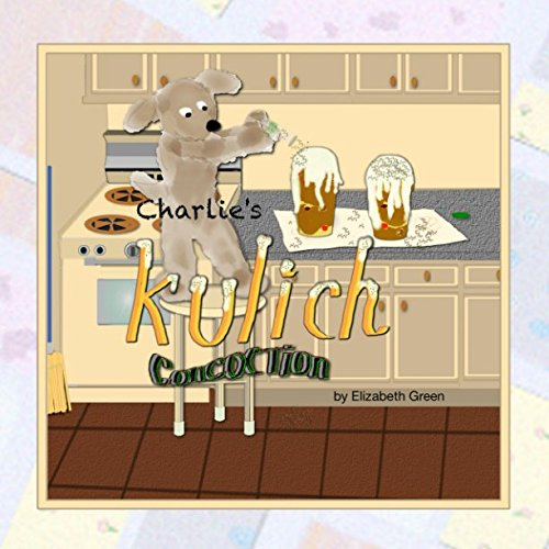 Charlie's Kulich Concoction (Charlie and PomPom Storybooks)