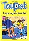 Toupet, tome 1 : Toupet frappe toujours deux fois par Godard