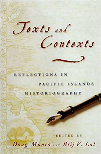 Texts and Contexts: Reflections in Pacific Islands Historiography: Doug Munro, Brij V. Lal: 9780824829421: Amazon.com: Books